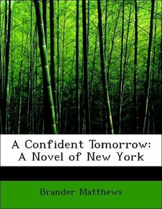 A Confident Tomorrow: A Novel of New York