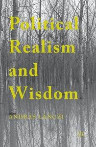 Political Realism and Wisdom