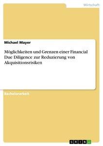 Möglichkeiten und Grenzen einer Financial Due Diligence zur Redu