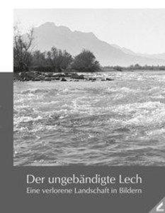 Der ungebändigte Lech