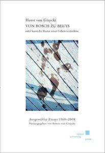 Horst von Gizycki - Von Bosch zu Beuys oder kann die Kunst unser