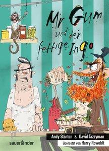 Mr Gum und der fettige Ingo
