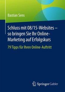 Schluss mit 08/15-Websites - so bringen Sie Ihr Online-Marketing