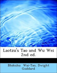 Laotzu's Tao and Wu Wei 2nd ed.