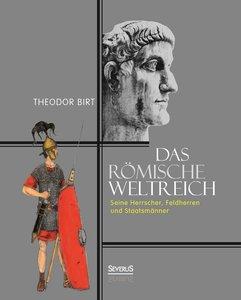 Das Römische Weltreich: Seine Herrscher, Feldherren und Staatsmä