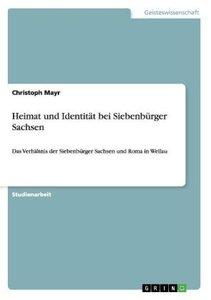 Heimat und Identität bei Siebenbürger Sachsen