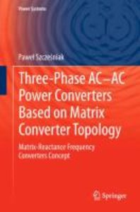Three-phase AC-AC Power Converters Based on Matrix Converter Top