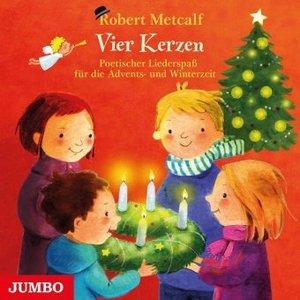 Vier Kerzen. Poetischer Liederspaß für die Advents- und Winterze