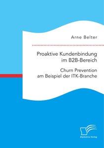Proaktive Kundenbindung im B2B-Bereich: Churn Prevention am Beis