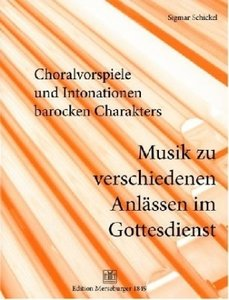 Choralvorspiele und Intonationen barocken Charakters, für Orgel,