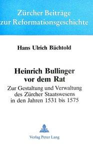Heinrich Bullinger vor dem Rat