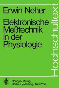 Elektronische Meßtechnik in der Physiologie