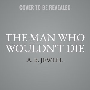 The Man Who Wouldn\'t Die