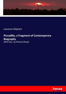 Piccadilly, a Fragment of Contemporary Biography