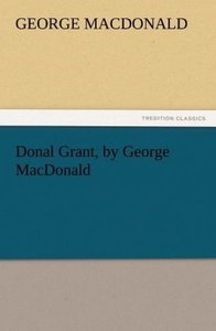 Donal Grant, by George MacDonald