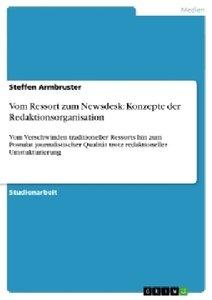 Vom Ressort zum Newsdesk: Konzepte der Redaktionsorganisation