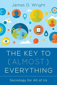 The Key to (Almost) Everything: Sociology for All of Us