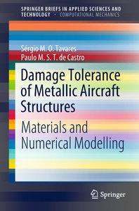Damage Tolerance of Metallic Aircraft Structures