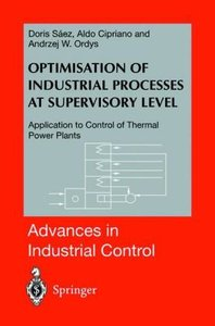 Optimisation of Industrial Processes at Supervisory Level
