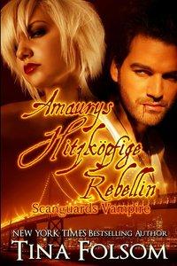 Amaurys Hitzköpfige Rebellin (Scanguards Vampire - Buch 2)