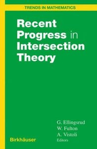 Recent Progress in Intersection Theory