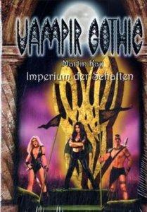 Vampir Gothic 6. Imperium der Schatten
