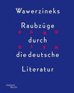 Wawerzineks Raubzüge durch die deutsche Literatur