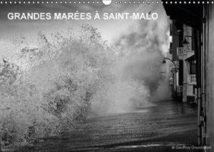 GRANDES MARÉES À SAINT-MALO (Calendrier mural 2015 DIN A3 horizo