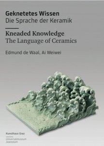 Geknetetes Wissen - Die Sprache der Keramik Kneaded Knowledge -