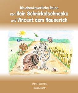 Die abenteuerliche Reise von Hein Schnirkelschnecke und Vincent