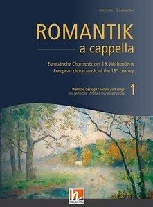Romantik a cappella, Band 1: Weltliche Klänge