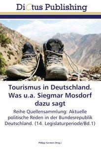 Tourismus in Deutschland. Was u.a. Siegmar Mosdorf dazu sagt
