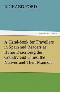 A Hand-book for Travellers in Spain and Readers at Home Describi