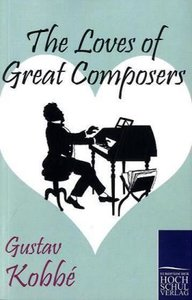 The Loves of Great Composers