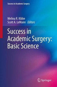 Success in Academic Surgery: Basic Science