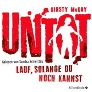 Kirsty McKay: Untot-Lauf,Solange Du Noch Kannst