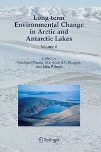 Long-term Environmental Change in Arctic and Antarctic Lakes