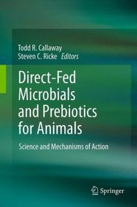 Direct-Fed Microbials and Prebiotics for Animals