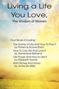 Living a Life You Love, The Wisdom of Women