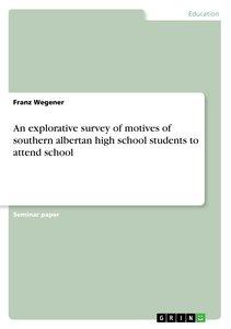 An explorative survey of motives of southern albertan high schoo
