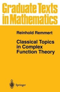 Classical Topics in Complex Function Theory