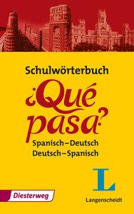 Qué pasa. Schulwörterbuch: Spanisch-Deutsch, Deutsch-Spanisch