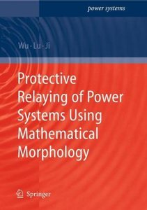Protective Relaying of Power Systems Using Mathematical Morpholo