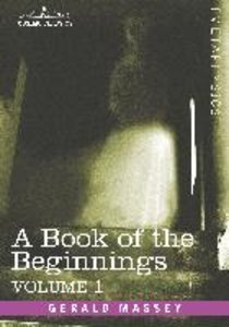 A Book of the Beginnings, Vol.1