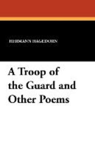 A Troop of the Guard and Other Poems