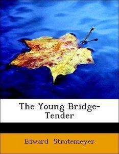 The Young Bridge-Tender