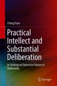 Practical Intellect and Substantial Deliberation