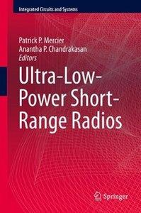 Ultra-Low-Power Short-Range Radios