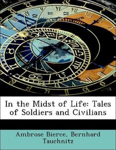 In the Midst of Life: Tales of Soldiers and Civilians