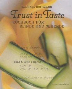 Trust in Taste - Kochbuch für Blinde und Sehende, 2 Bde., mit Au